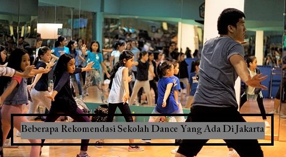 Beberapa Rekomendasi Sekolah Dance Yang Ada Di Jakarta