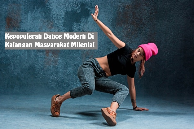 Kepopuleran Dance Modern Di Kalangan Masyarakat Milenial