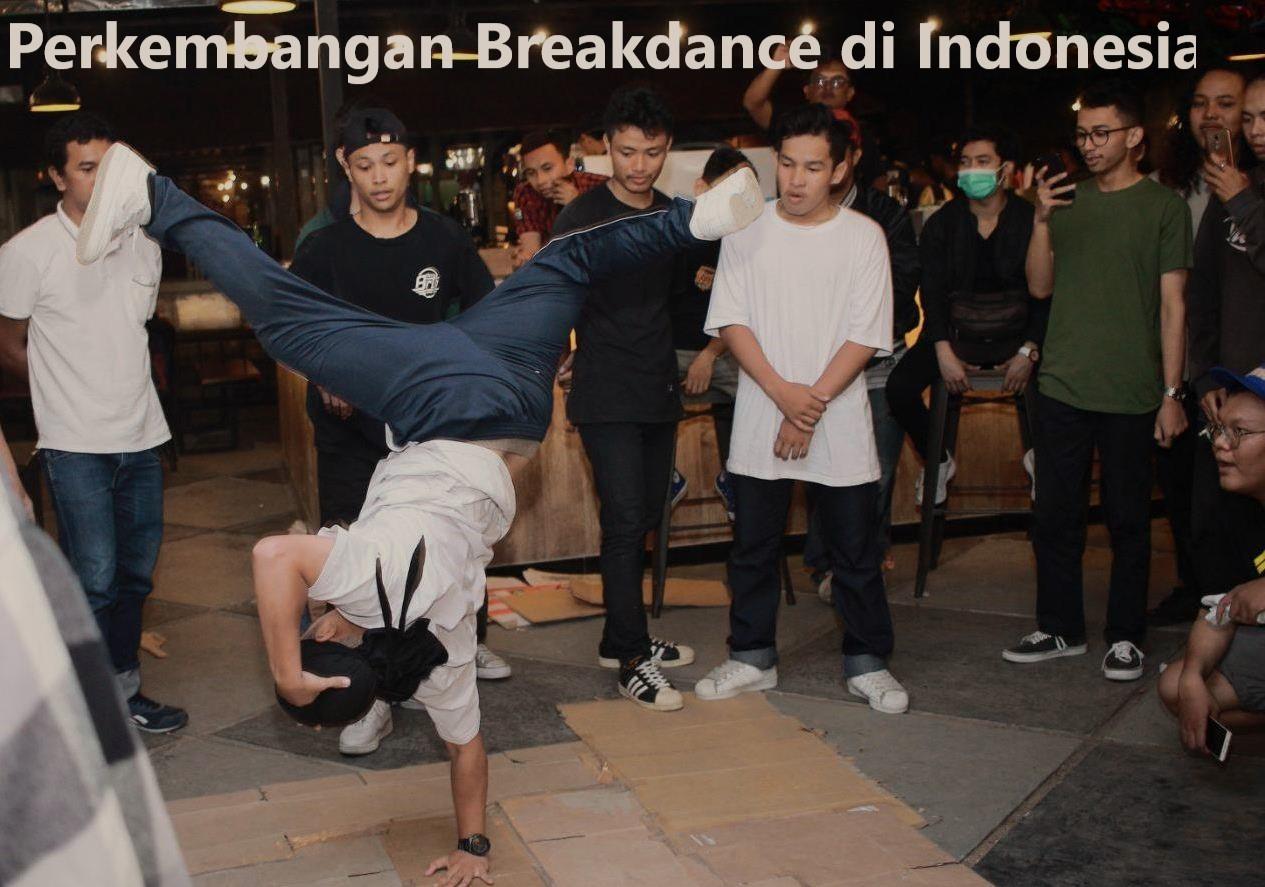Perkembangan Breakdance di Indonesia