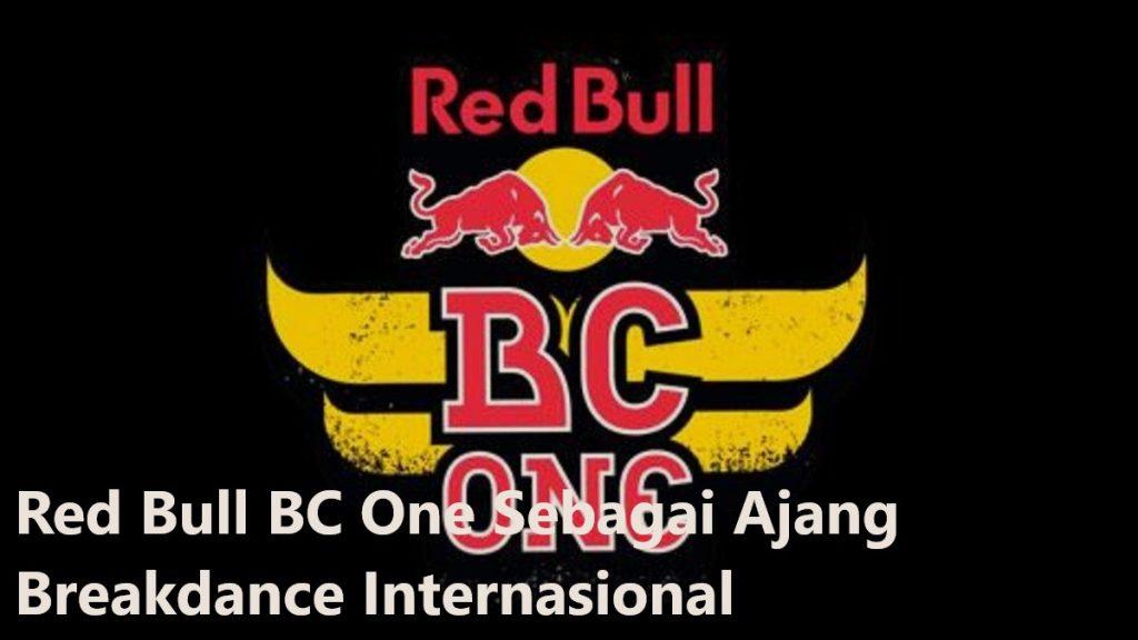 Red Bull BC One Sebagai Ajang Breakdance Internasional